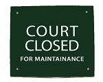 Court Closed For Maintenance